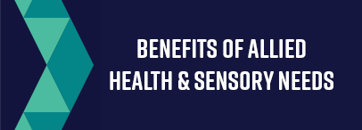 Benefits Allied Health Sensory Needs