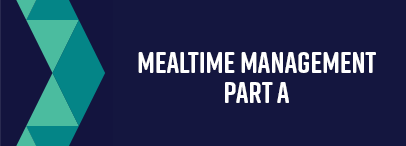 Mealtime Management - Part A