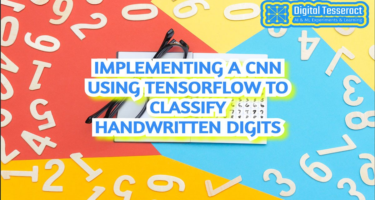 Implementing a CNN Using Tensorflow to Classify Handwritten Digits