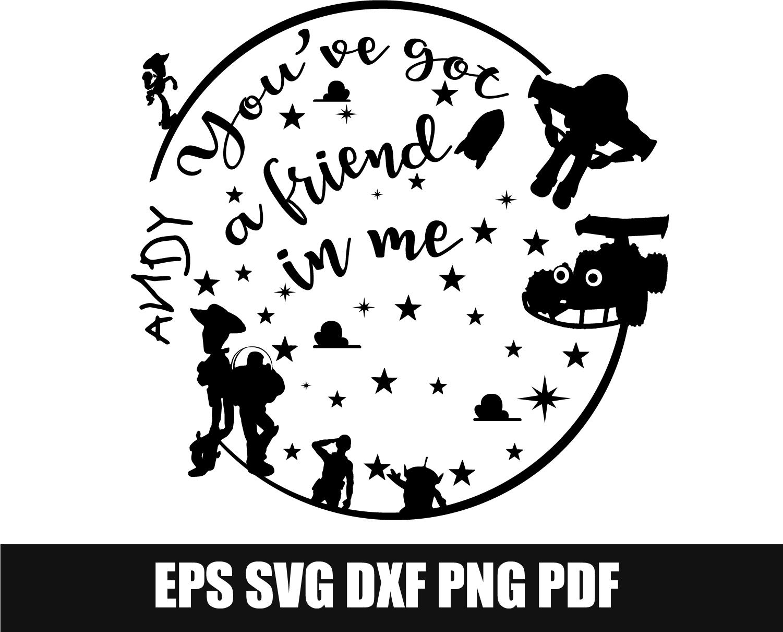 You Ve Got A Friend In Me Svg Toy Story Svg By Svggyn On