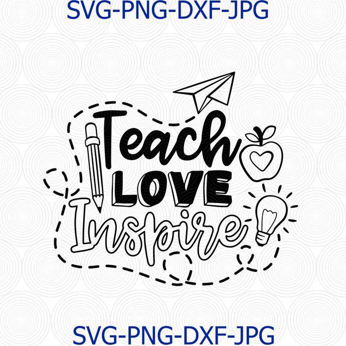 Download Teach Love Inspire svg, Back to School svg, by Digital4U ...