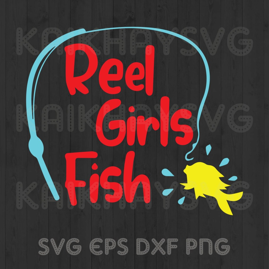 Download Reel Girl Fishing, Archives Love Fish SVG, by Kaikhaystore ...