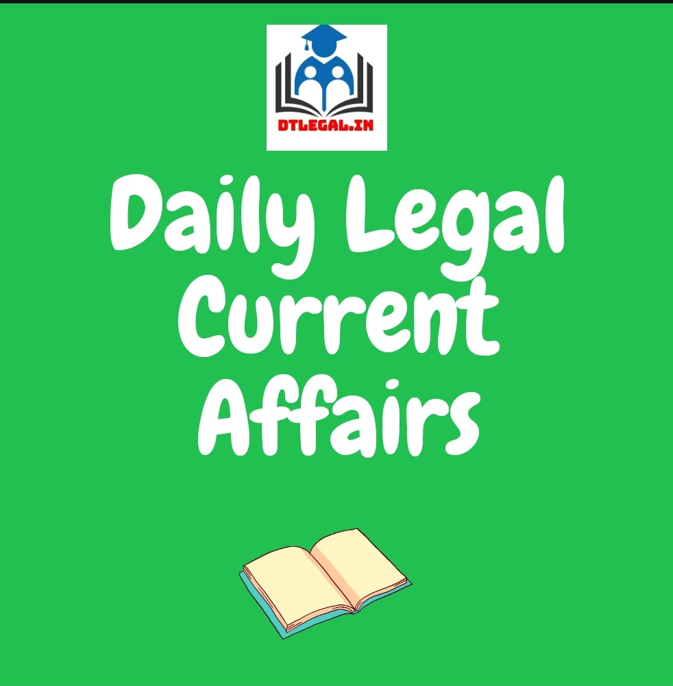 [6th July] Daily Legal Current Affairs: Case Laws & Legal News 5