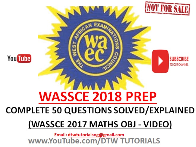 WASSCE 2017 Maths Past Question | Complete 50 OBJ Questions Solved/Explained(Video Download)
