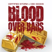 """Blood Over Bars"" by Certified Storm and Cee Goods"