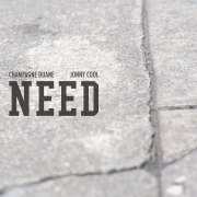 """Need"" by Champagne Duane"