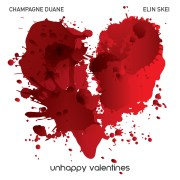 """Unhappy Valentines"" by Champagne Duane and Elin Skei"