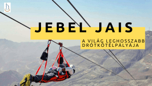 Jebel Jais, a világ leghosszabb drótkötélpályájra