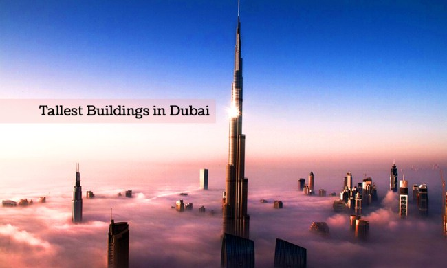 Top 10 Famous & Tallest Buildings in Dubai