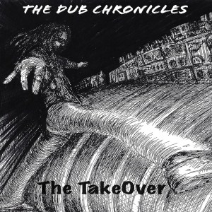 The Dub Chronicles: The Take Over