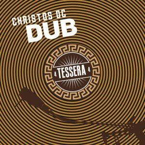 Christos DC: Tessera Dub