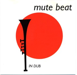 Mute Beat: In Dub