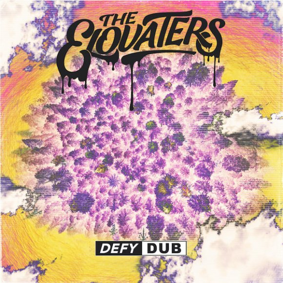 The Elovaters: Defy Dub