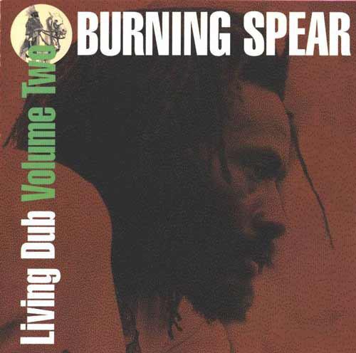Burning Spear: Living Dub Vol. 2