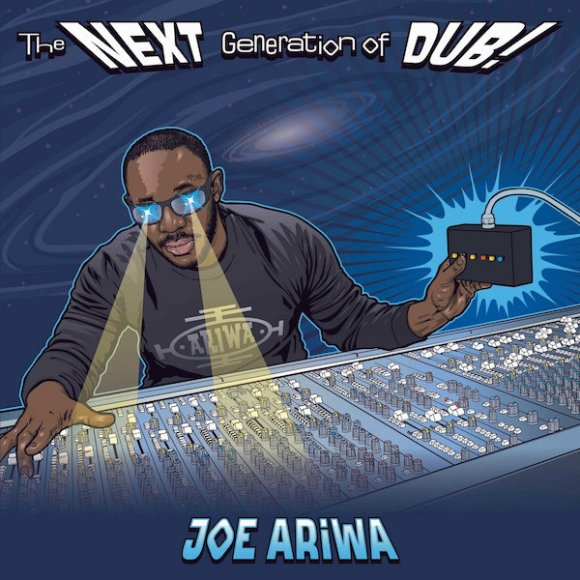 Joe Ariwa: The Next Generation of Dub!