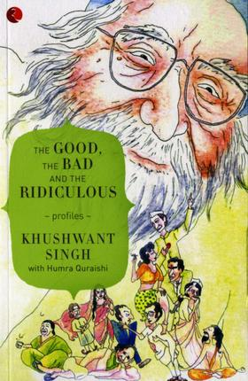 Book Review: The Good, The Bad and The Ridiculous  khushwant singh