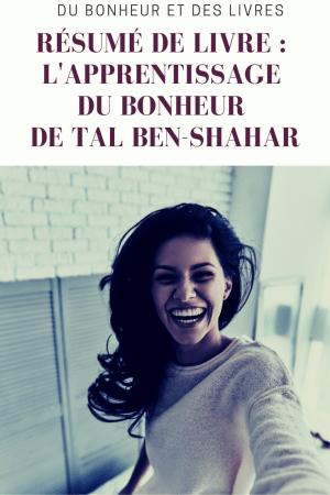L'apprentissage du bonheur de Tal Ben-Shahar