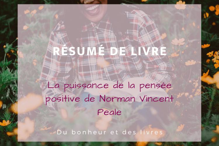La puissance de la pensée positive de Norman Vincent Peale