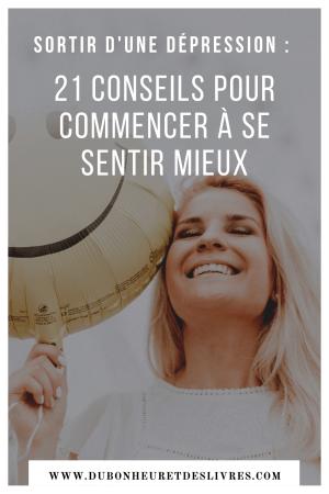 Sortir d'une dépression : 21 conseils pour commencer à se sentir mieux