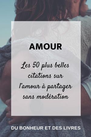 Les 50 plus belles citations sur l'amour à partager sans modération
