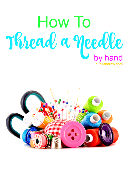 Sewing tips for beginners - how to thread a needle by hand! #tips #sewing