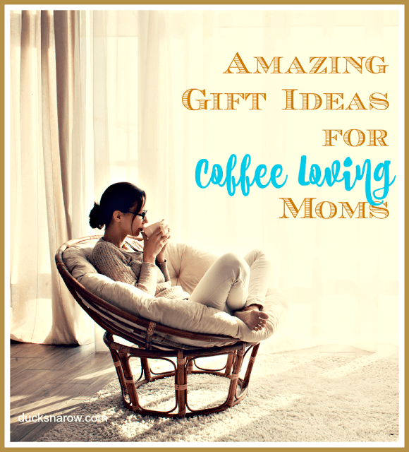 Amazing gifts for coffee loving moms #coffee #giftideas