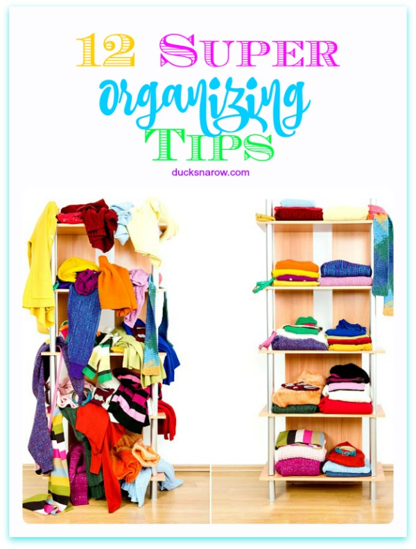 12 super organizing tips
