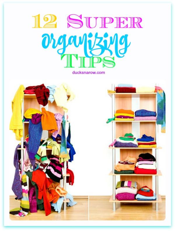 12 super organizing tips