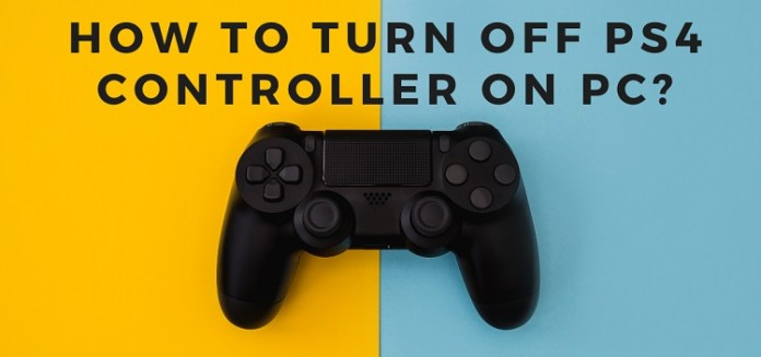 How to turn off PS4 controller on PC?