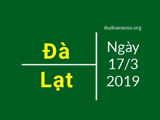 dự đoán xổ số đà lạt ngày 17/3/2019