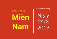 dự đoán xổ số miền nam trúng thưởng ngày 24/3/2019