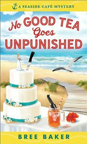We're Reading No Good Tea Goes Unpunished by Bree Baker
