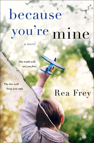 Because You're Mine by Rea Frey