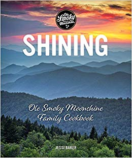 We're Reading Shining: Ole Smoky Moonshine Family Cookbook by Jessi Baker