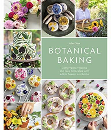 We're Reading Botanical Baking by Juliet Sear