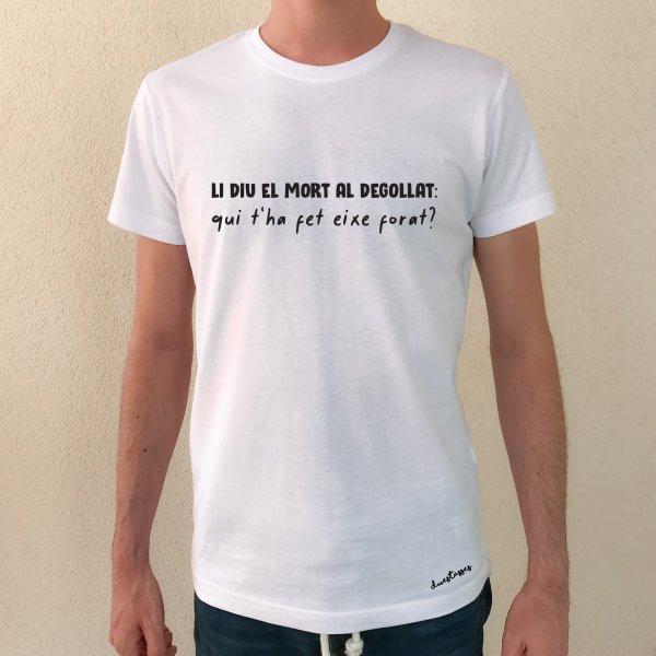 samarreta blanca xic li diu el mort al degollat qui t'ha fet eixe forat?
