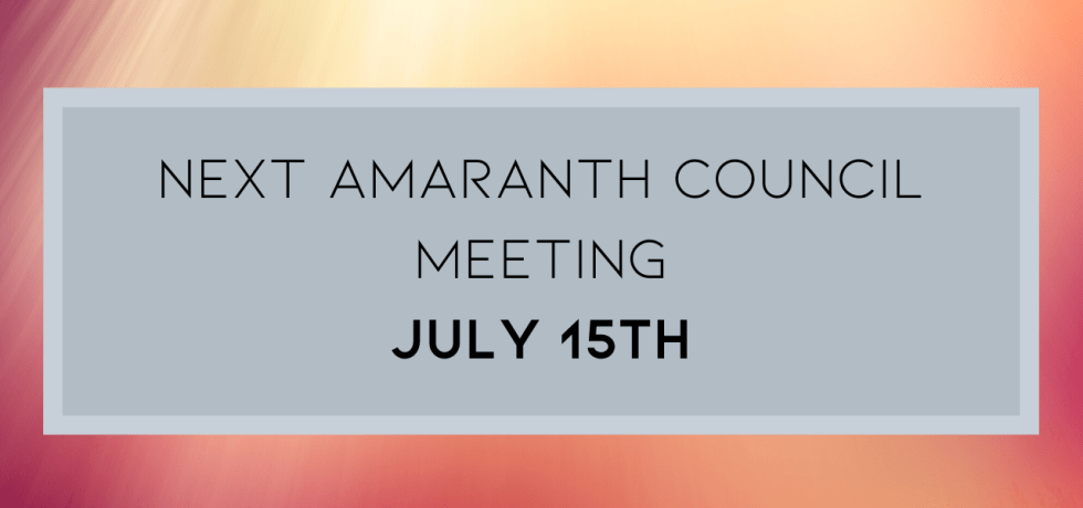 Next Amaranth Council Meeting - July 15th