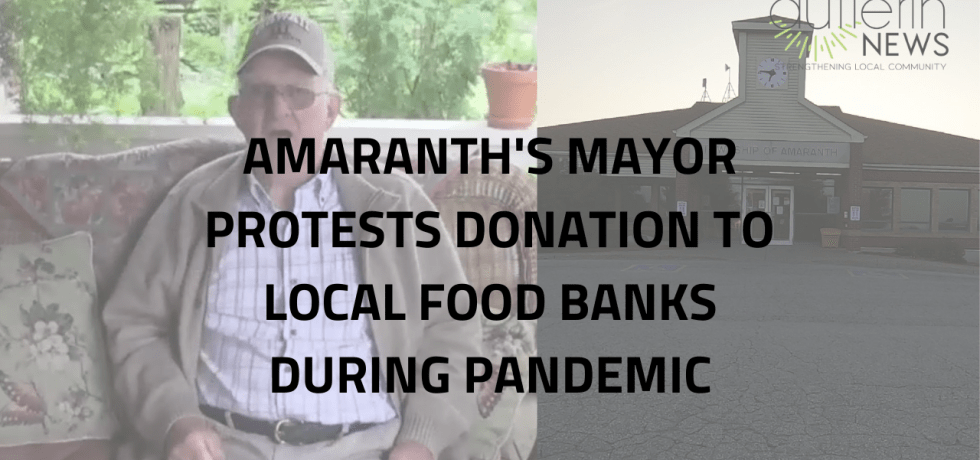 Amaranth Mayor Bob Currie Protests Donation to Local Food Banks During Pandemic