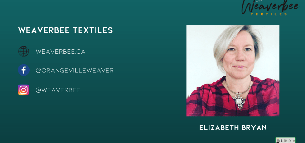 Weaverbee Textiles - Elizabeth Bryan - Dufferin's Spotlight on Business