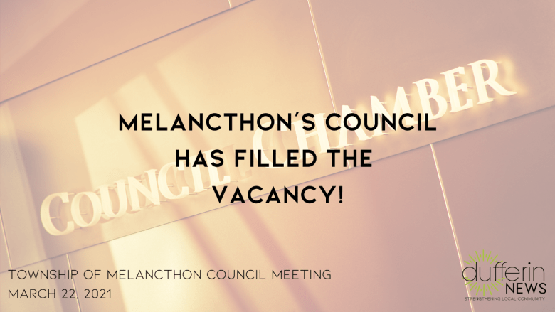 Melancthon's Council Has Filled Its Vacancy! - Township of Melancthon Council Meeting March, 22, 2021