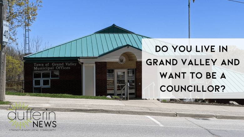 Grand Valley Council Seat Open to Public Nominations - Do you live in Grand Valley and Want to Be a councillor?