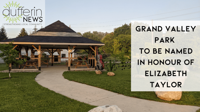 GRAND VALLEY PARK  TO BE NAMED IN HONOUR OF COUNCILLOR ELIZABETH TAYLOR