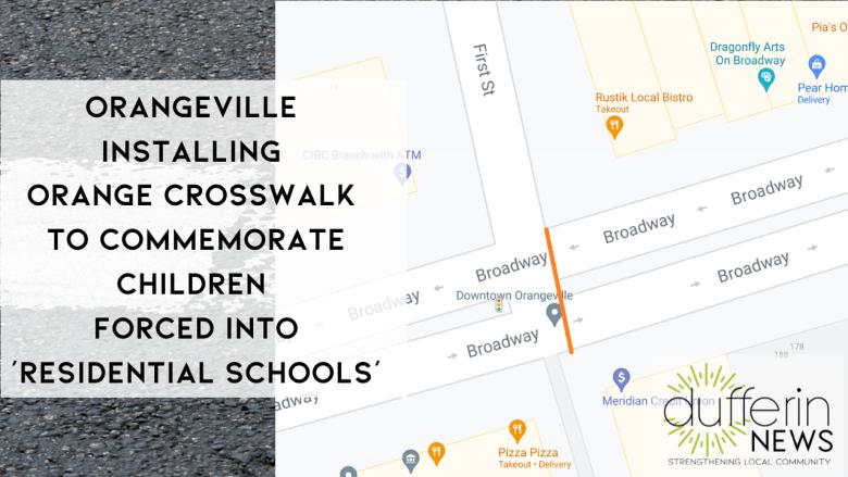 ORANGEVILLE INSTALLING ORANGE CROSSWALK TO COMMEMORATE INDIGENOUS CHILDREN FORCED INTO 'RESIDENTIAL SCHOOLS'