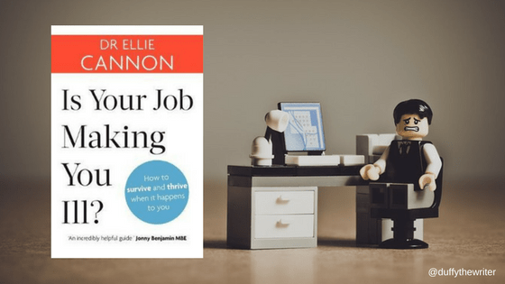 Is Your Job Making You Ill Book Review @duffythewriter