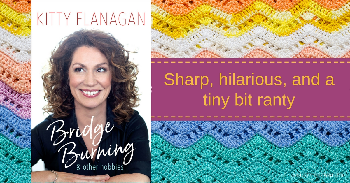 Kitty Flanagan burning bridges and other hobbies book review