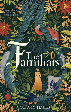 The Familiars. Historical fiction set int he time of the Pendle witch trials
