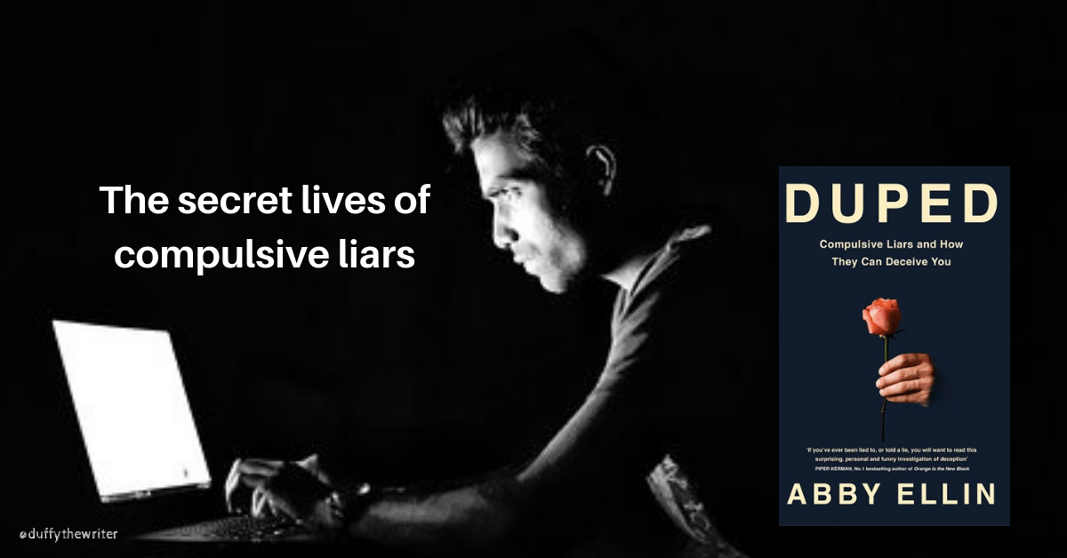 Duped by Abby Ellin reveals the tragedy and damage caused by compulsive liars