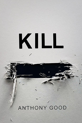 Kill [redacted] by Anthony good a new type of psychological thriller