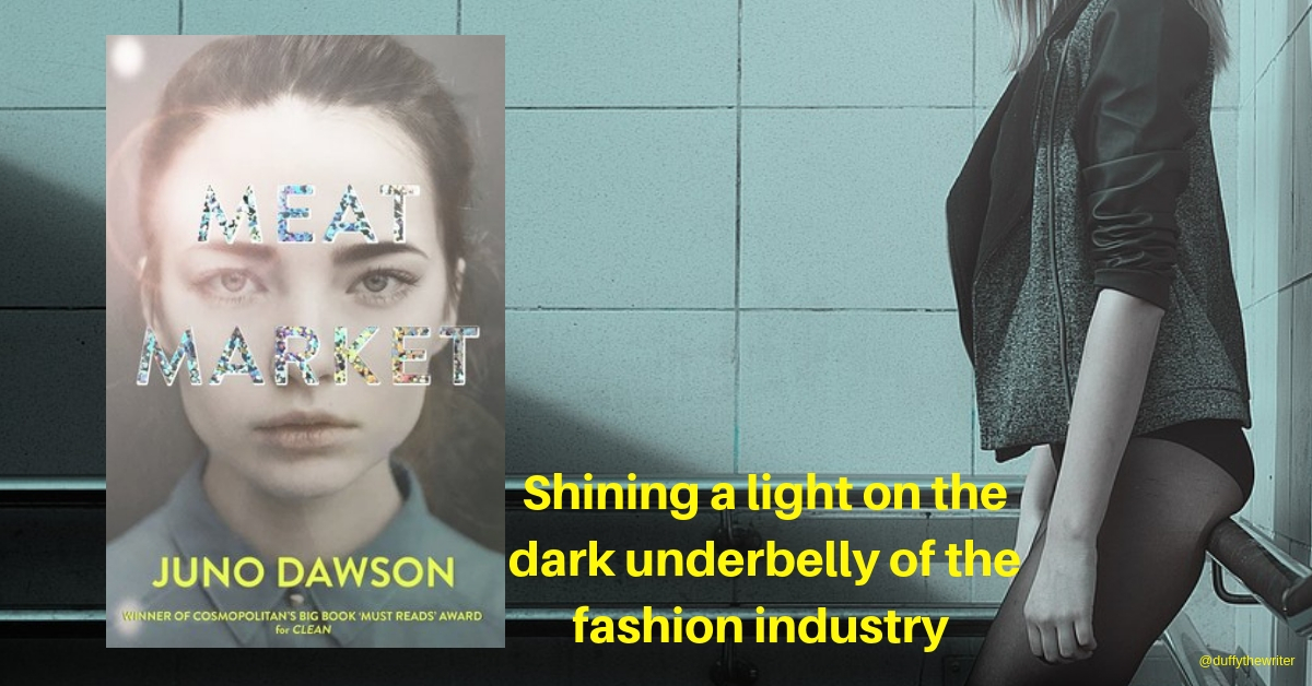 Meat Market by Juno Dawson Book Review. A look at the grimy underbelly of the fashion industry
