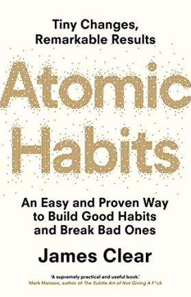 Atomic Habits by James Clear, a review